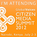 Global Voices Citizen Media Summit 2012 - Nairobi, Kenya. July 2-3